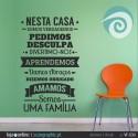 NESTA CASA SOMOS VERDADEIROS... ref: VF-030