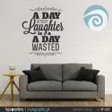 A DAY WITHOUT Laughter is A DAY WASTED - ref: VF-005