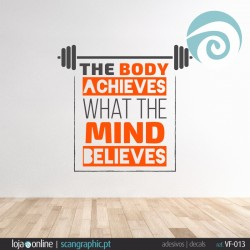 THE BODY ACHIEVES WHAT THE MIND BELIEVES - ref - VF-013