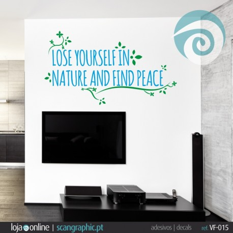 LOSE YOURSELF IN NATURE AND FIND PEACE - ref: VF-015