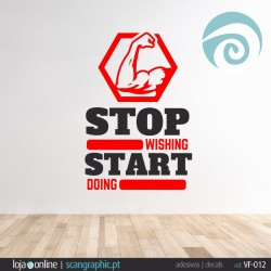 STOP WISHING START DOING - ref: VF-012
